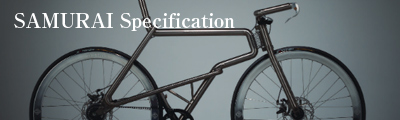 SAMURAI BIKE Specification